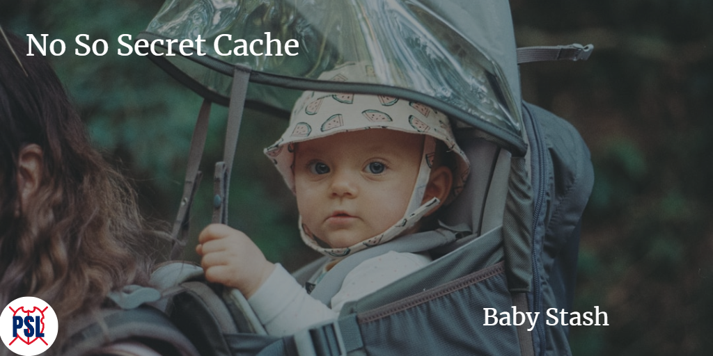 Not So Secret Cache Baby Stash