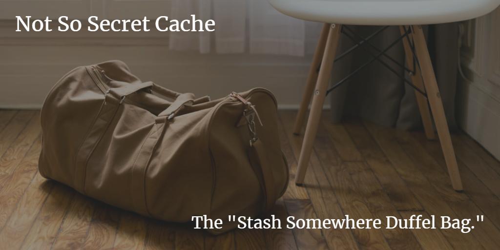 Not So Secret Cache