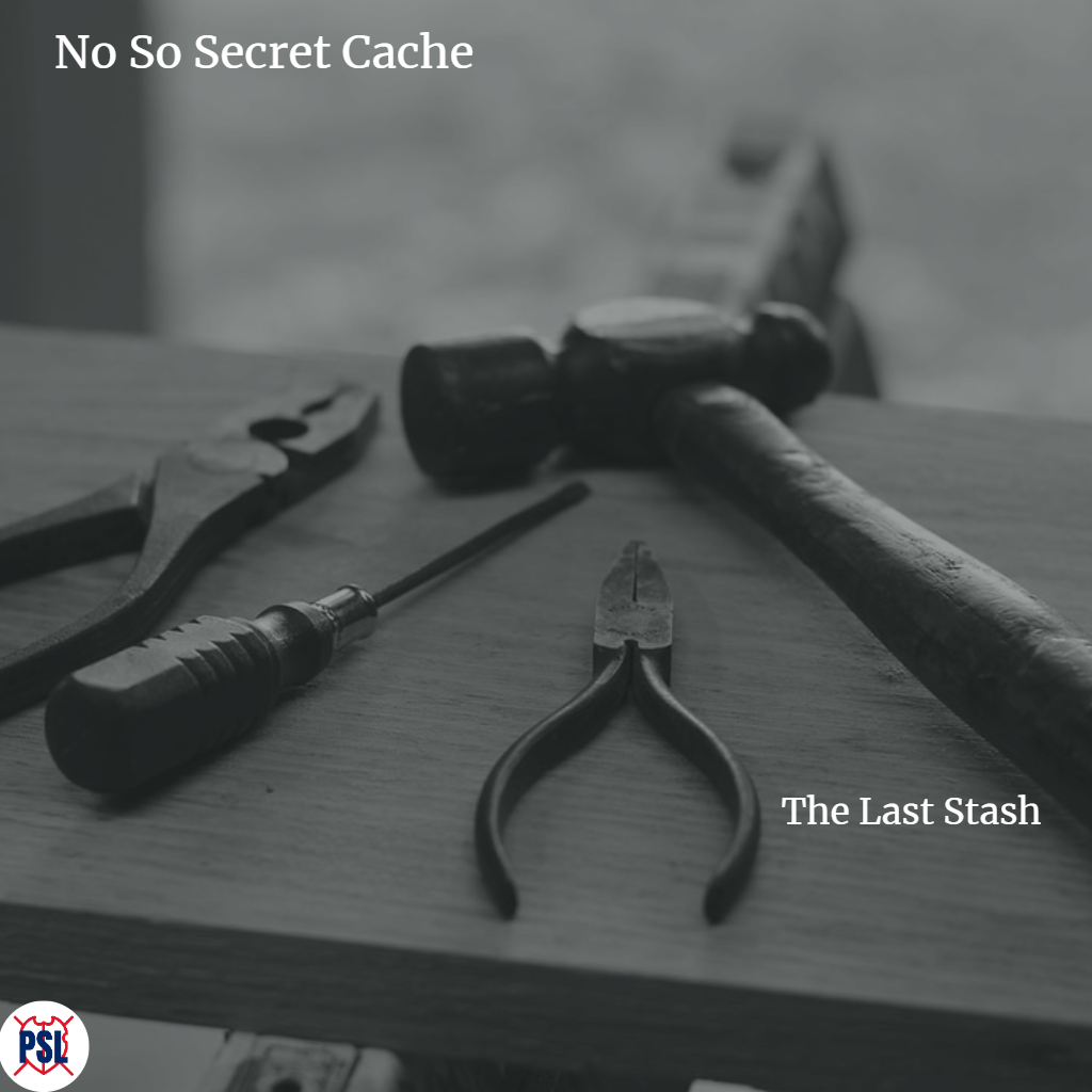 Not So Secret Cache Your Last Stash